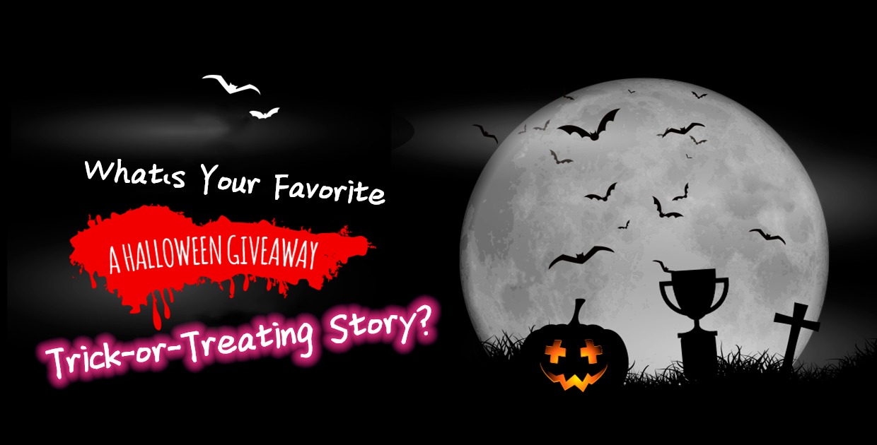 👻HALLOWEEN GIVEAWAY!!! What's Your Favorite Trick-or-Treating Story?